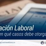 Certificación Laboral: Cuándo y en qué casos debe otorgarse | Blog de Castro Auditores