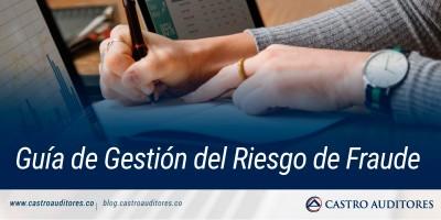 Guía de Gestión del Riesgo de Fraude | Blog de Castro Auditores