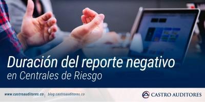 Duración del reporte negativo en Centrales de Riesgo | Blog de Castro Auditores