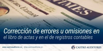 Corrección de errores u omisiones en el libro de actas y en el de registros contables | Blog de Castro Auditores