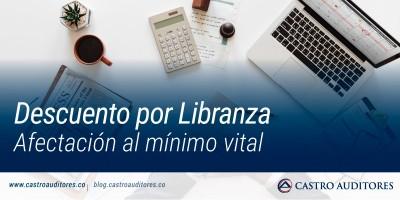 Descuento por Libranza / Afectación al mínimo vital | Blog de Castro Auditores