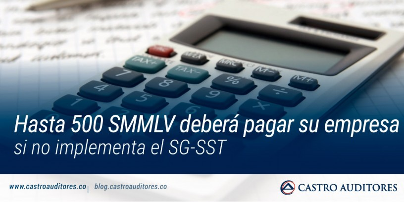 Hasta 500 SMMLV deberá pagar su empresa si no implementa el SG-SST | Blog de Castro Auditores