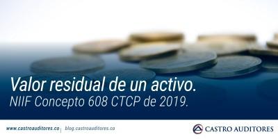 Valor residual de un activo. NIIF Concepto 608 CTCP de 2019 | Blog de Castro Auditores
