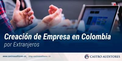 Creación de Empresa en Colombia por Extranjeros | Blog de Castro Auditores