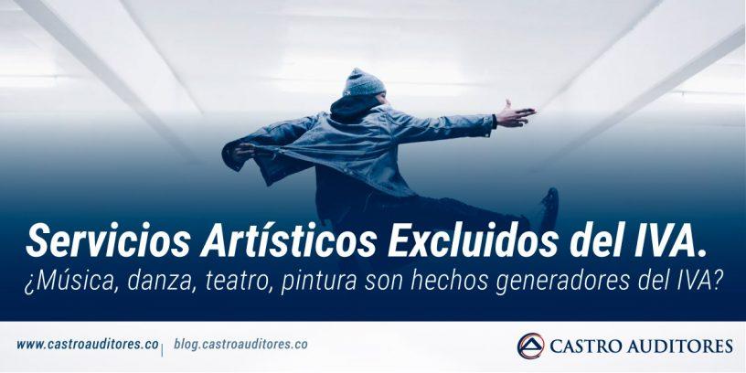 Servicios Artísticos Excluidos del IVA. ¿Música, danza, teatro, pintura son hechos generadores del IVA? | Blog de Castro Auditores