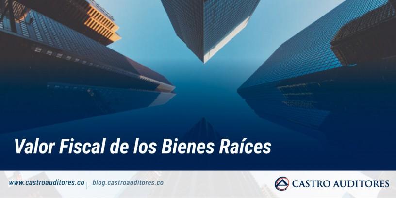 Valor Fiscal de los Bienes Raíces | Blog de Castro Auditores