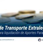 ¿Auxilio de Transporte Extralegal como base para liquidación de Aportes Parafiscales?