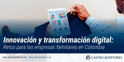 Innovación y transformación digital: retos para las empresas familiares en Colombia | Blog de Castro Auditores
