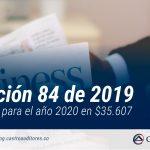 Resolución 84 de 2019. DIAN fija UVT para el año 2020 en $35.607