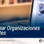 Cómo crear Organizaciones Inteligentes