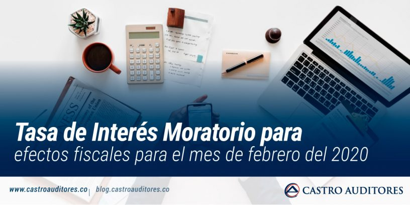 Tasa de Interés Moratorio para efectos fiscales para el mes de febrero del 2020 | Blog de Castro Auditores