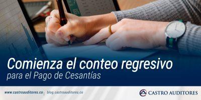 Comienza el conteo regresivo para el Pago de Cesantías | Blog de Castro Auditores