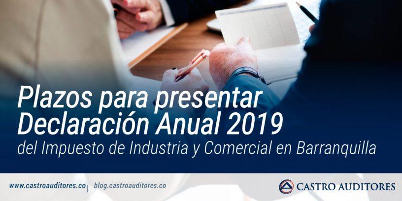 Plazos para presentar Declaración Anual 2019 del Impuesto de Industria y Comercial en Barranquilla | Blog de Castro Auditores