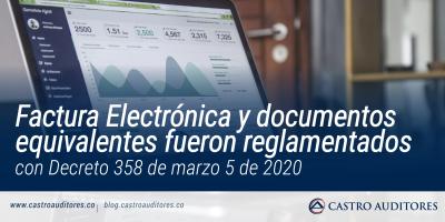 Factura Electrónica y documentos equivalentes fueron reglamentados con Decreto 358 de marzo 5 de 2020 | Blog de Castro Auditores