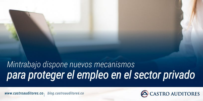 Mintrabajo dispone nuevos mecanismos para proteger el empleo en el sector privado