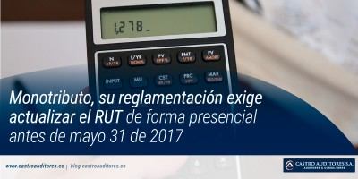 Monotributo, su reglamentación exige actualizar el RUT de forma presencial antes de mayo 31 de 2017