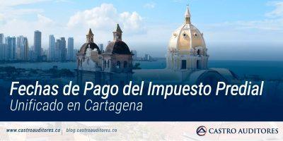 Fechas de Pago del Impuesto Predial Unificado en Cartagena | Blog de Castro Auditores