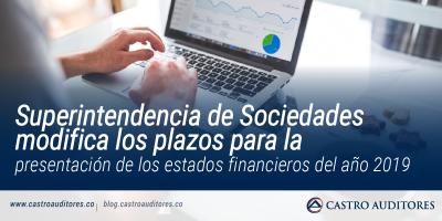 Superintendencia de Sociedades modifica los plazos para la presentación de los estados financieros del año 2019 | Castro Auditores