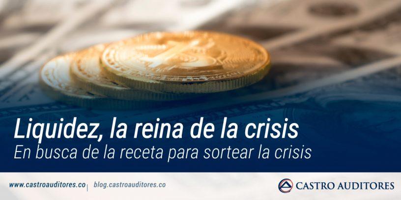 Liquidez, la reina de la crisis