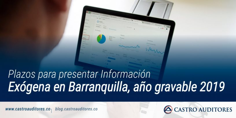 Plazos para presentar información exógena en Barranquilla, año gravable 2019